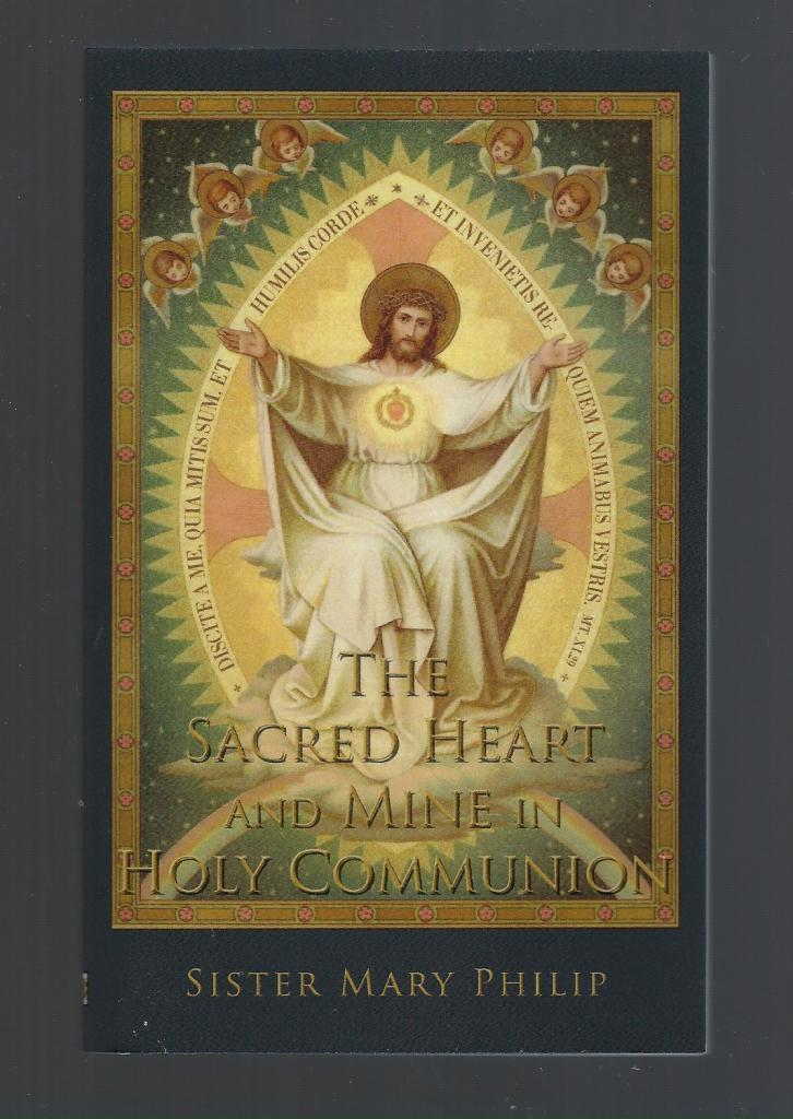 Image for The Sacred Heart and Mine in Holy Communion: Thoughts drawn from the Titles of the Sacred Heart