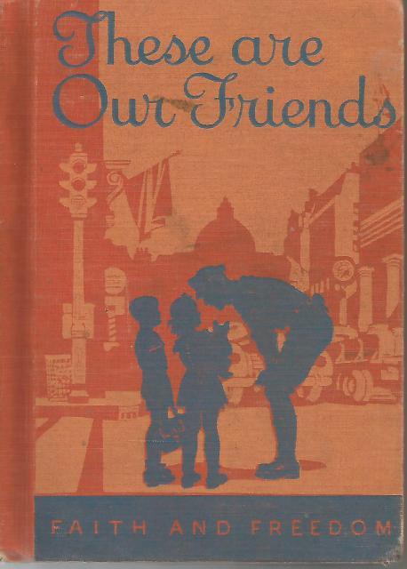 Image for These Are Our Friends Faith and Freedom Reader 1942 World War II