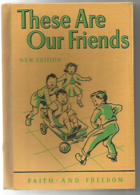 These Are Our Friends 1951 Faith and Freedom Reader Great Condition!, Sister Mary Marguerite