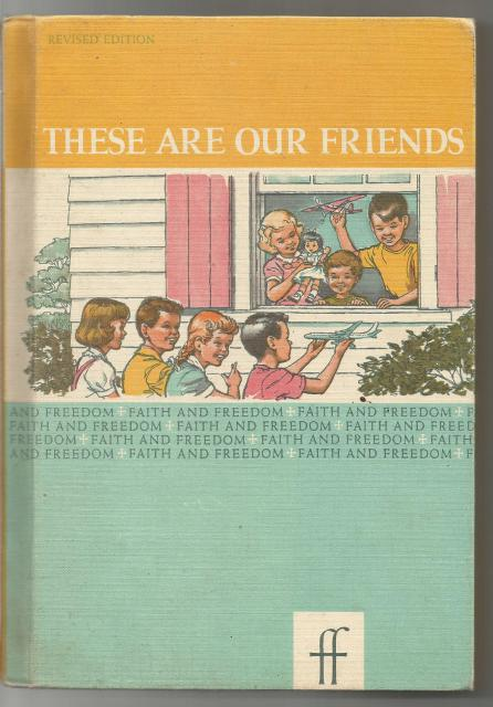 These Are Our Friends Faith and Freedom Reader VG+ 1961, Sister M. And Sister M. Bernarda Marguerite