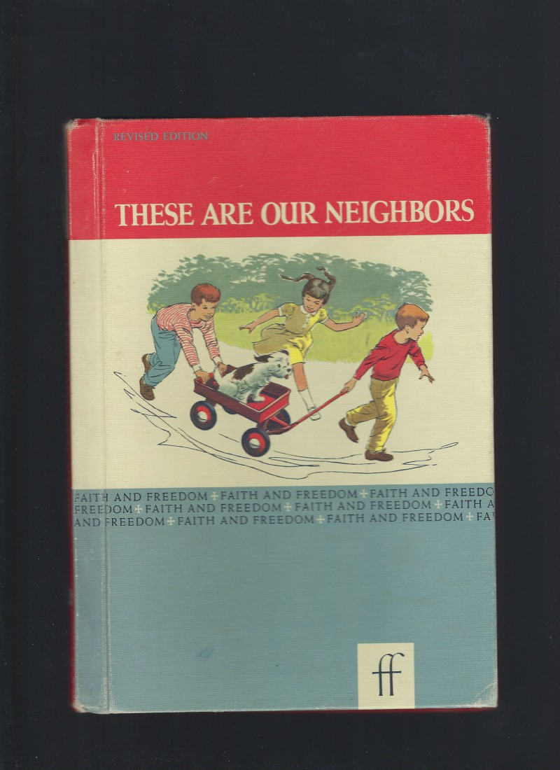 These Are Our Neighbors Faith and Freedom Reader 1962 Nice!, Sister M. And Sister M. Bernarda Marguerite