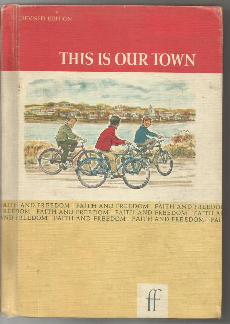This Is Our Town 1963 Faith and Freedom Reader Excellent, Sisters M. Marguerite and M. Bernarda