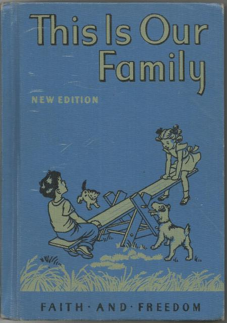 This Is Our Family Primer Faith and Freedom Reader 1951, Sister M. Marguerite