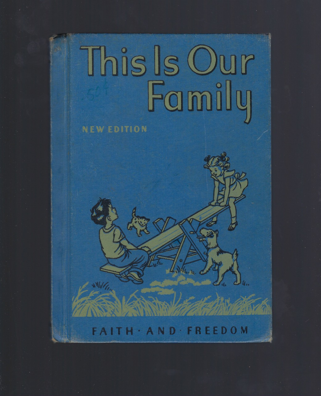 This Is Our Family Primer Faith and Freedom Reader 1951 Nice!, Sister M. Marguerite