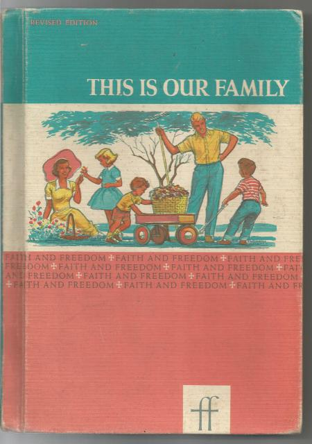 This is Our Family (Faith and Freedom Basic Readers) 1961, Sister M. Marguerite; Sister M. Bernarda