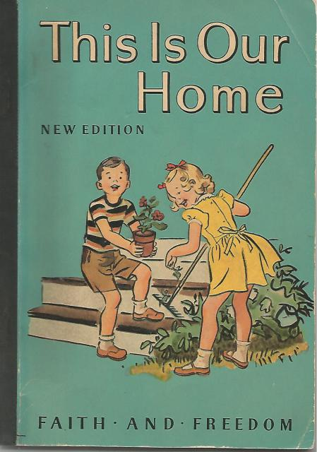 THIS IS OUR HOME 1951 Faith and Freedom Primer, Sister M. Marguerite; Illustrator-Charlotte Ware