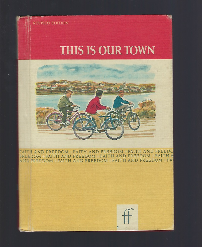This Is Our Town 1963 Faith and Freedom Reader, Sisters M. Marguerite and M. Bernarda