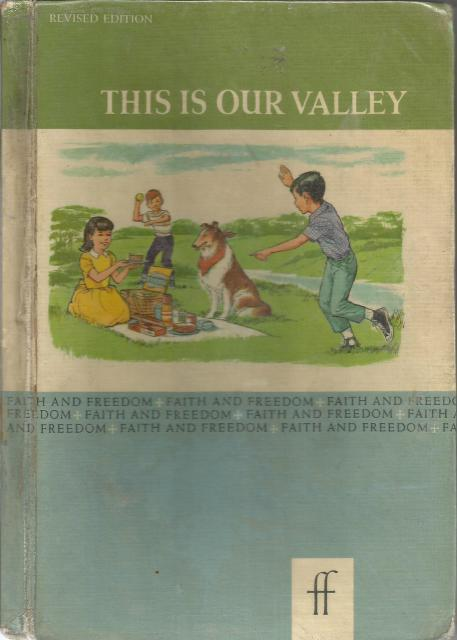 Faith and Freedom Reader This is Our Valley Basic Readers 1963, Sister M. Marguerite and Sister M. Bernarda