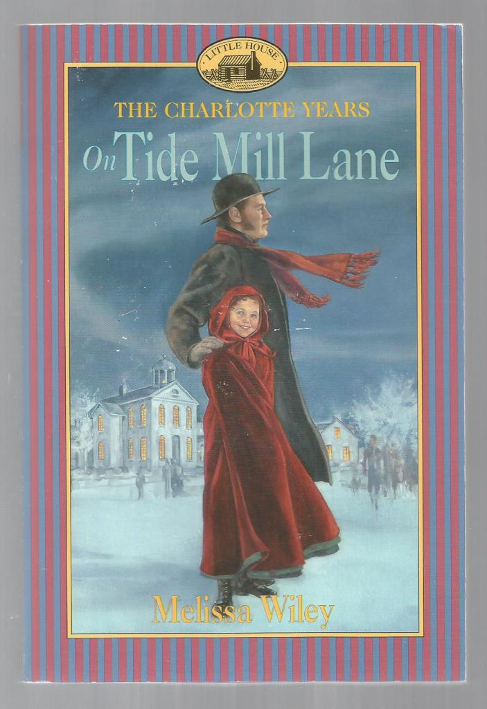 On Tide Mill Lane Signed By Author (Little House Charlotte Years), Melissa Wiley; Illustrator-Dan Andreasen