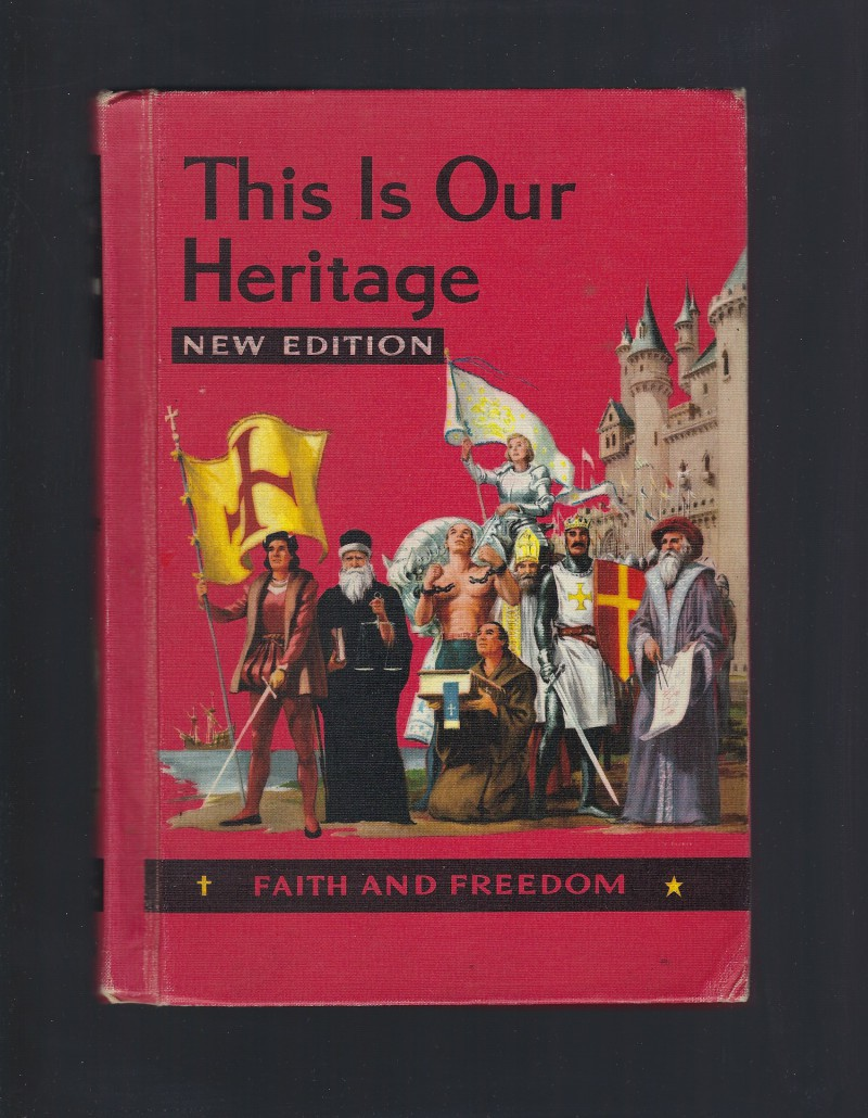 This Is Our Heritage New Edition Faith and Freedom Reader VI 1957, Mary synon and Katherine Rankin Hugh Sister M.