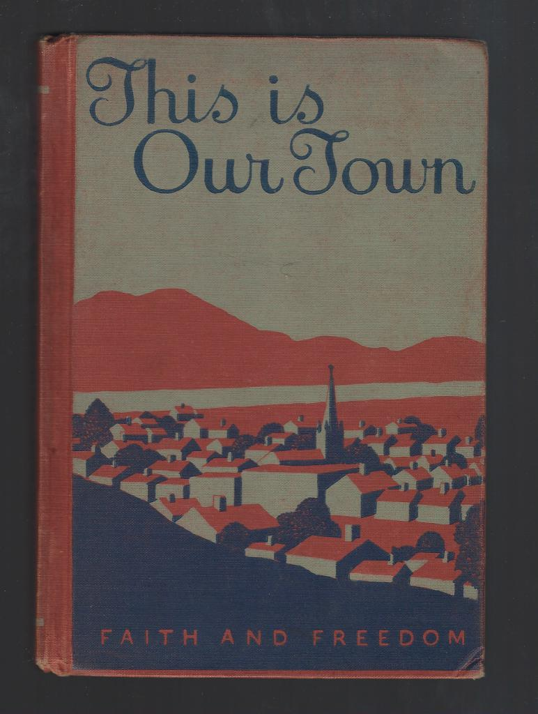 This Is Our Town Faith and Freedom Reader 1942 (World War II), Sister M. Marguerite; Illustrator-Charlotte C. Ware