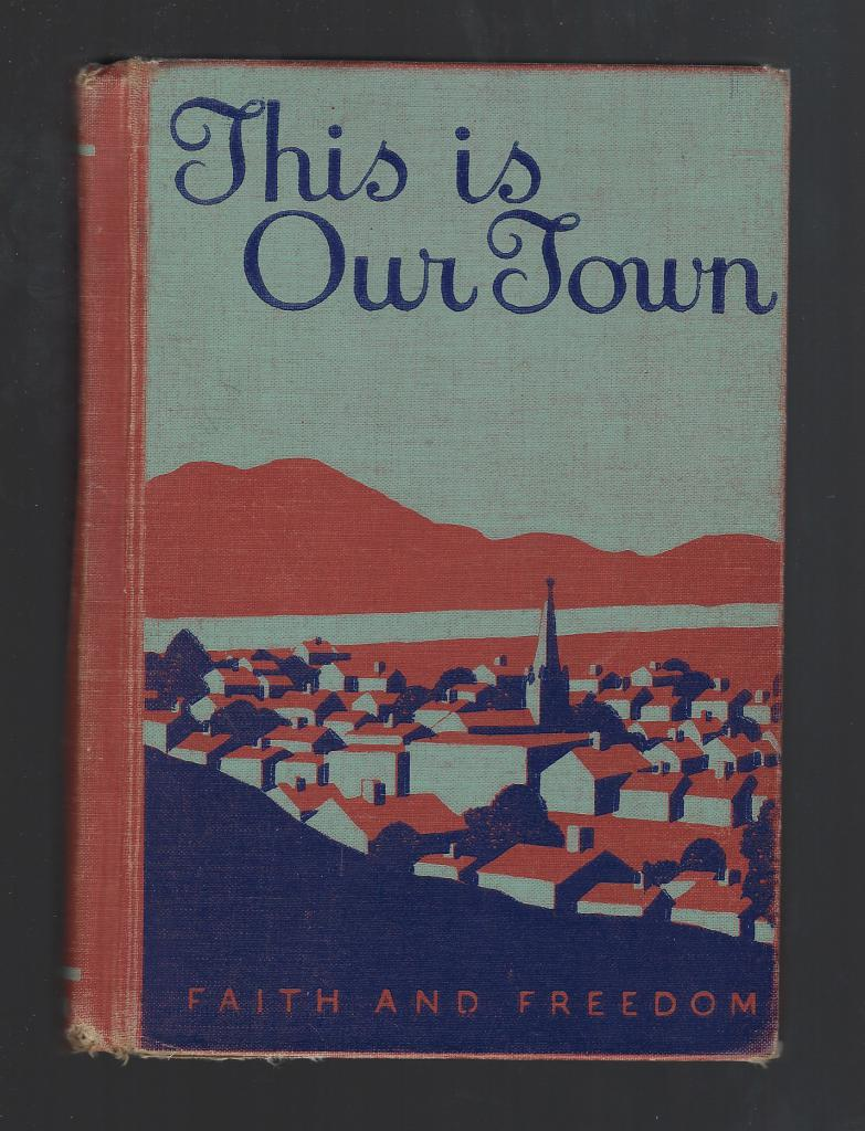 This Is Our Town 1942 Faith and Freedom Reader (World War II), Sister M. Marguerite; Illustrator-Charlotte C. Ware