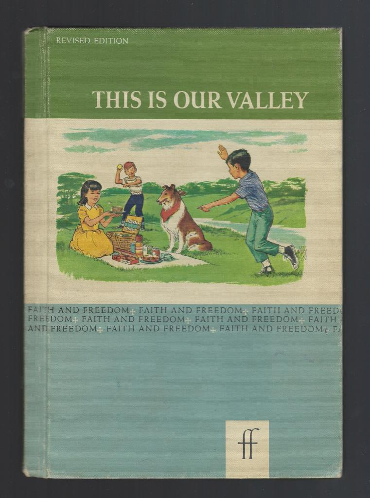 This is Our Valley 1963 Faith and Freedom Basic Reader, Sister M. And Bernarda, Sister M. Marguerite