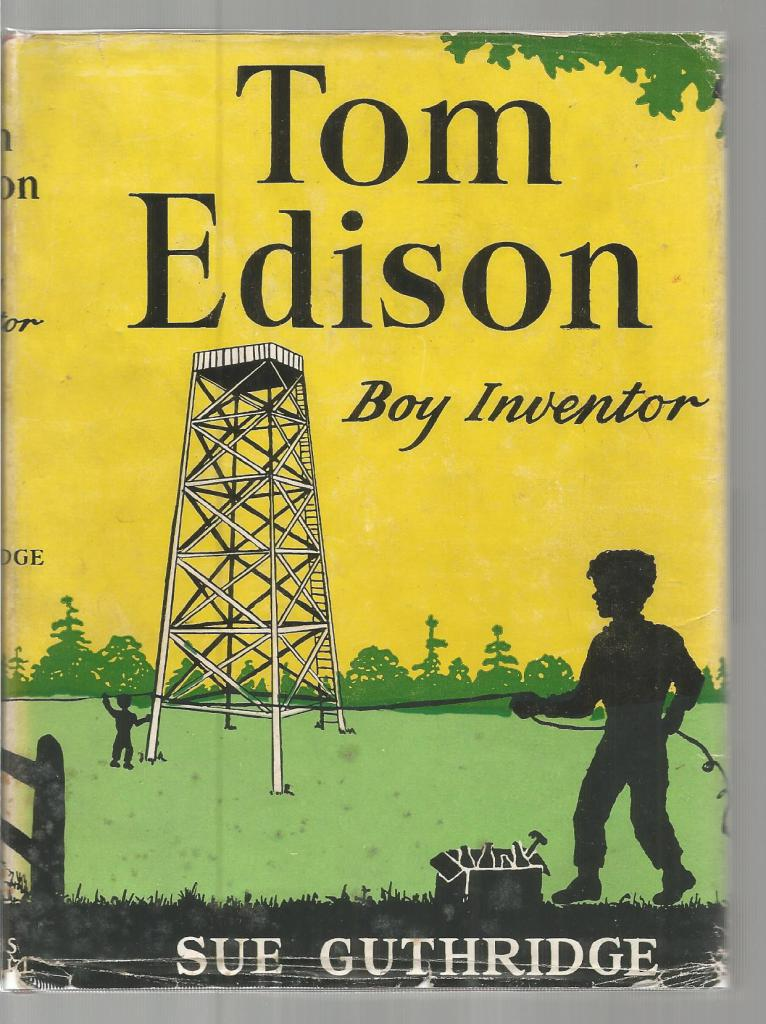 Image for Tom Edison Boy Inventor (Childhood of Famous Americans) HB/DJ 1947