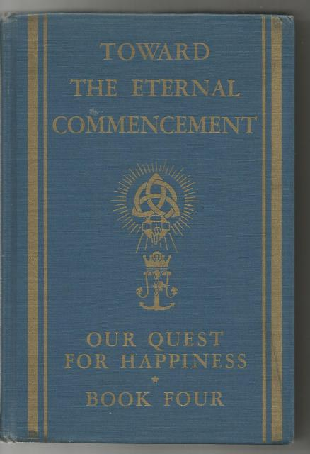 Image for Toward the Eternal Commencement (Our Quest for Happiness) 1948 Printing