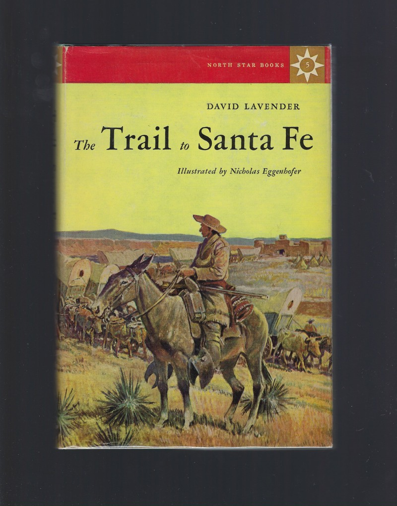 The Trail to Santa Fe #5 North Star Series HB/DJ, David Sievert Lavender; Nicholas Eggenhofer [Illustrator]