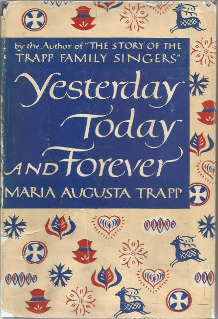 Yesterday, Today, and Forever Signed by Maria Trapp (Sound of Music), Maria Trapp