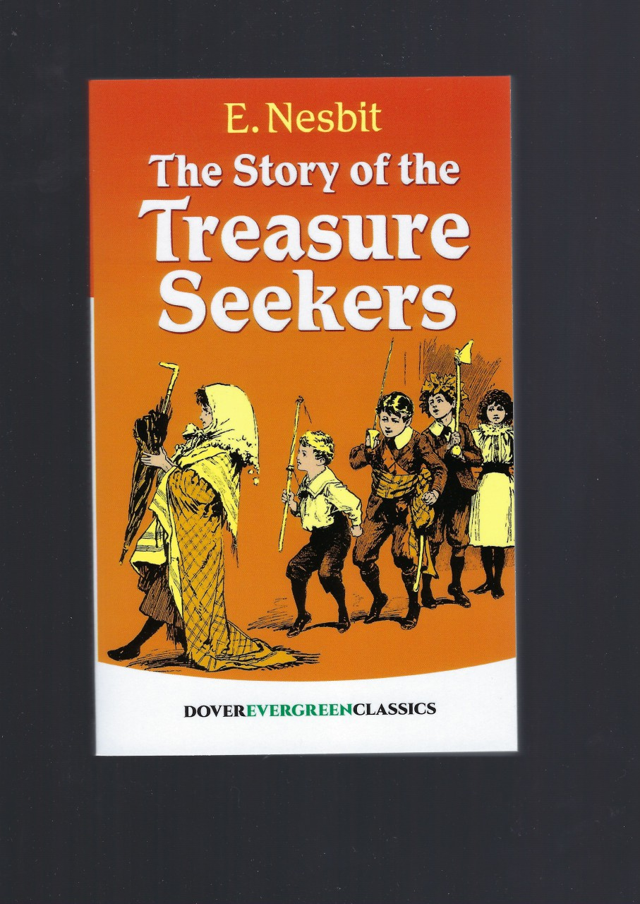 The Story of the Treasure Seekers (Dover Children's Evergreen Classics), Nesbit, E.