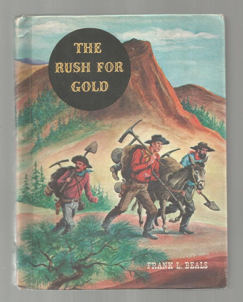 The Rush for Gold (American Adventure Series) 1962, Frank Lee Beals