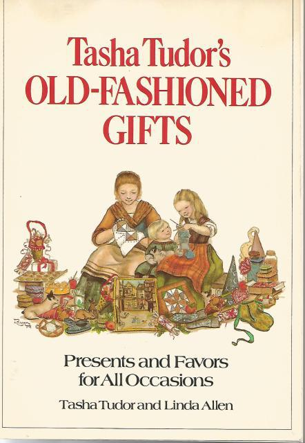 Tasha Tudor's Old Fashioned Gifts First Printing, Tasha Tudor