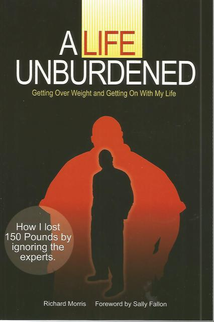 A Life Unburdened: Getting Over Weight and Getting On With My Life, Richard Morris