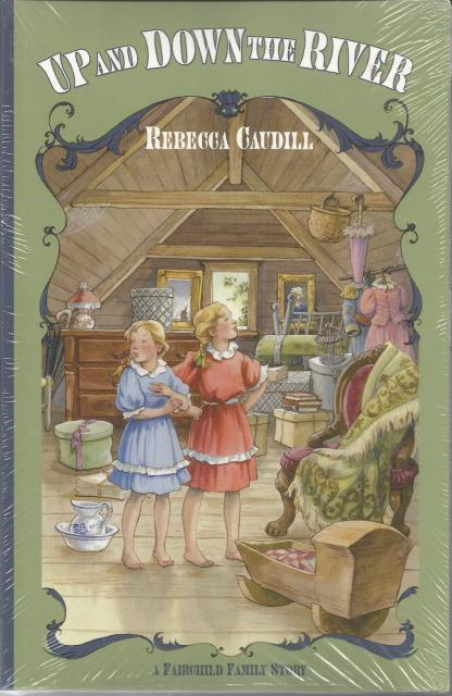 Image for Up and Down the River A Fairchild Family Story Book 3 Rebecca Caudill
