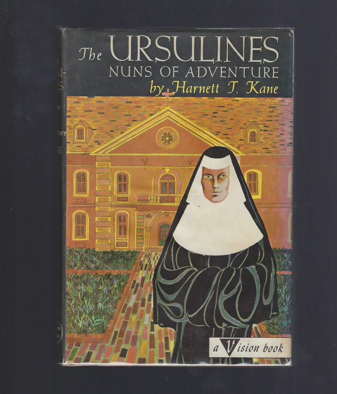 The Ursulines Nuns of Adventure #42 VisionCatholic HB/DJ, Harnett T. Kane