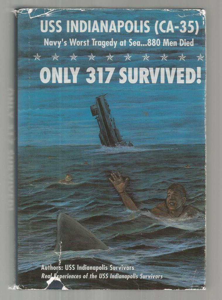 Only 317 Survived! - Signed by Author/Survivor USS Indianapolis (CA-35) Navy's Worst Tragedy at Sea. . . 880 Men Died, USS Indianapolis Survivors