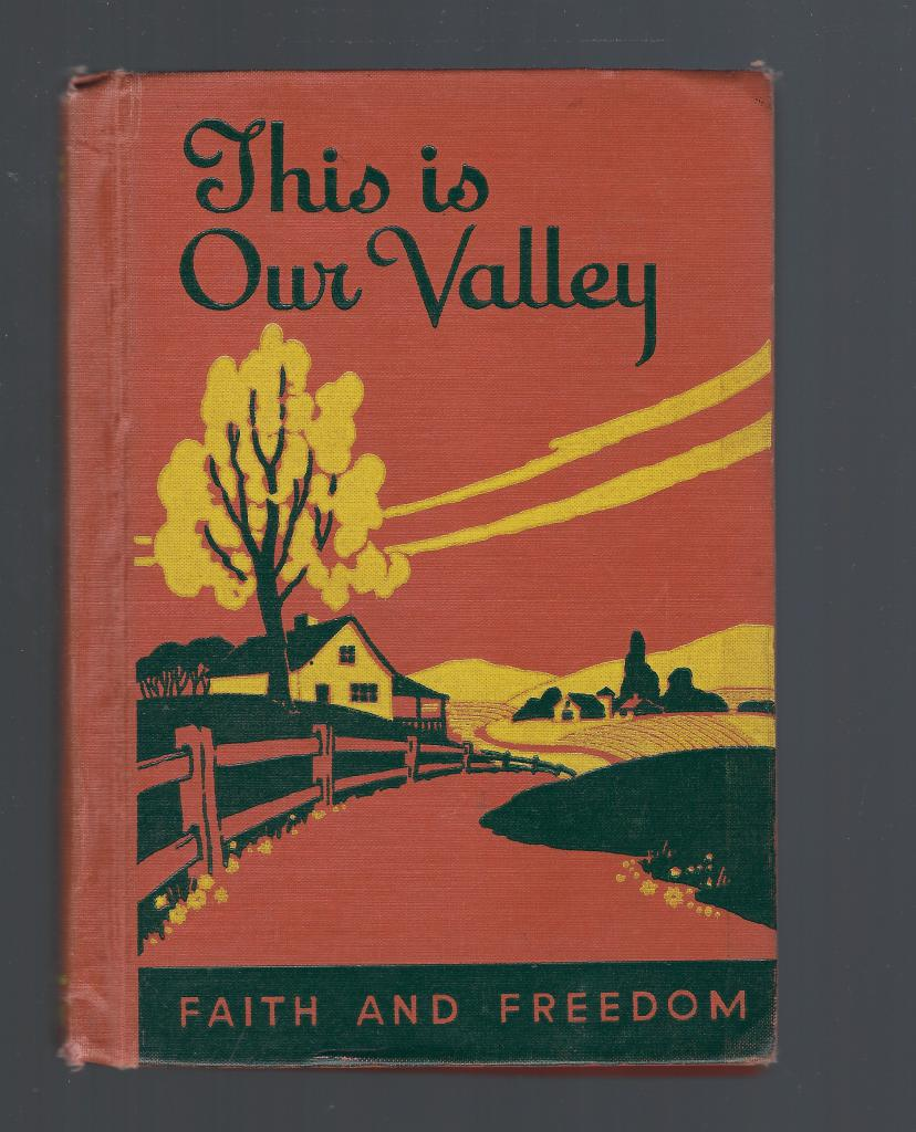 Image for This Is Our Valley Faith and Freedom Reader 1949