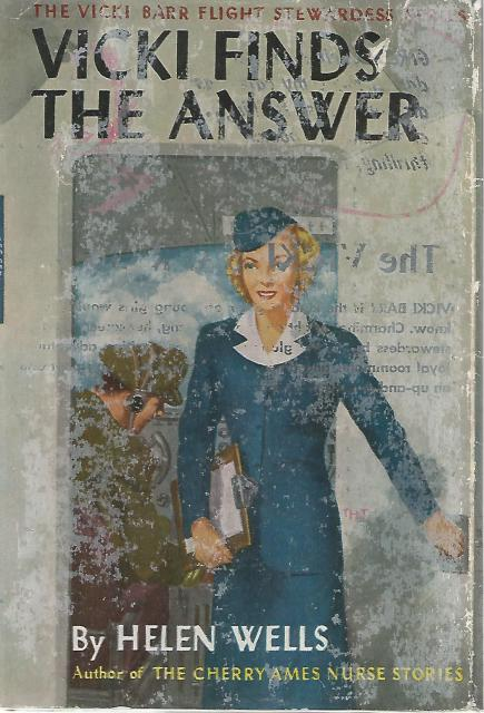Vicki Finds The Answer The Vicki Barr Air Stewardess Series HB/DJ, Helen Wells