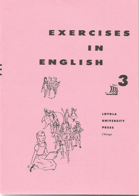 Voyages in English 3 Workbook (Exercises in English), Rev. Paul E. Campbell; Sister Mary Donatus MacNickle