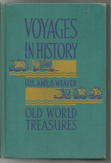Old World Treasures (Voyages in History) 1959, Mother Marie Madeleine Amy, Robert B. Weaver, & Rev. Joseph G. Cox