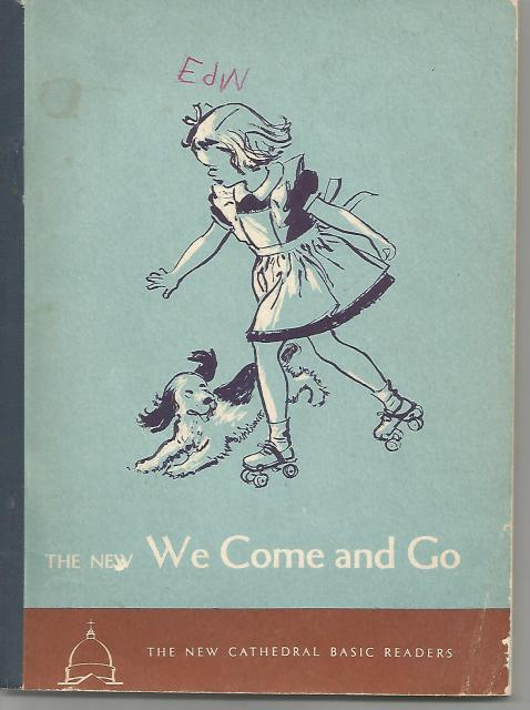 The New We Come and Go 1952 Cathedral Basic Reader Pre-Primer (Dick and Jane), The Reverend John A. O'Brien; Illustrator-Eleanor Campbell and Miriam Story Hurford