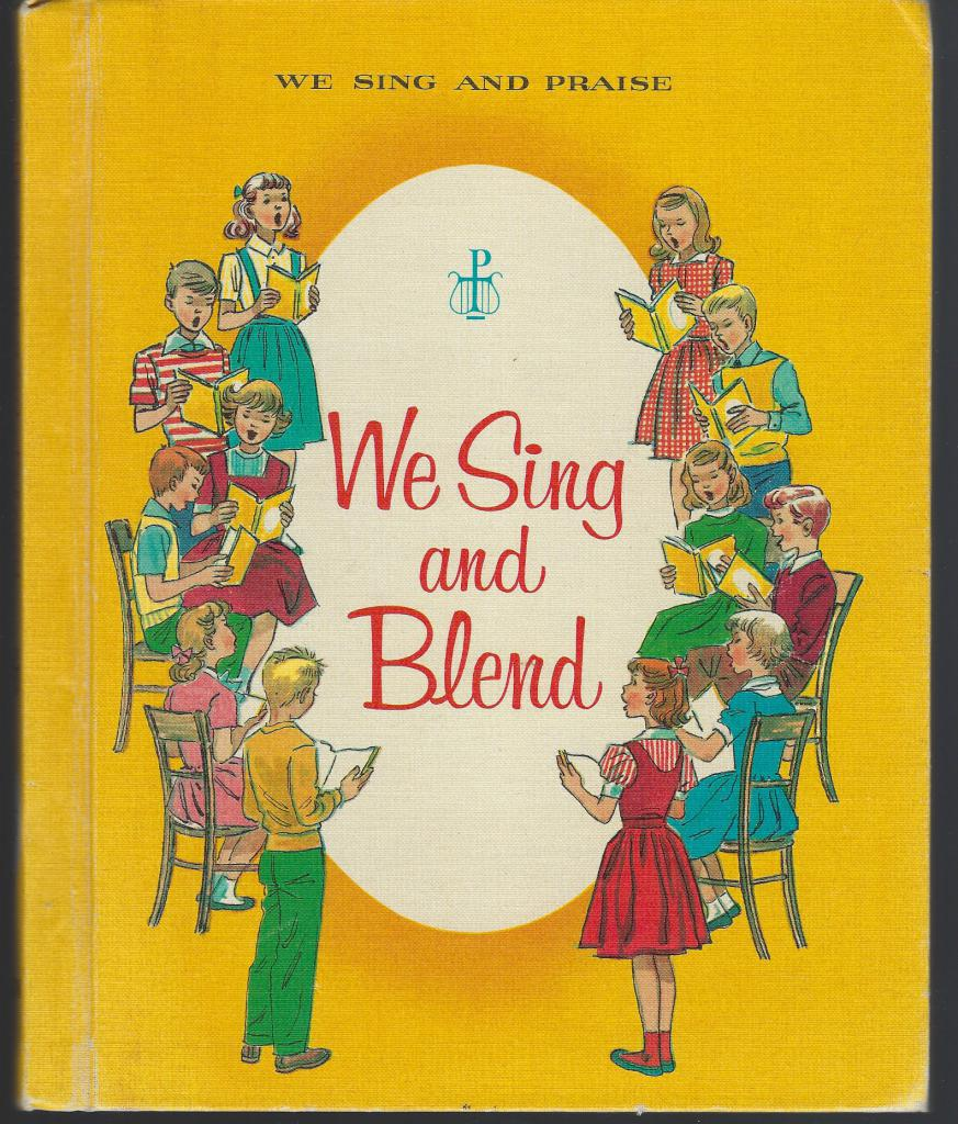We Sing and Blend (We Sing and Praise, Music Series for Catholic Schools, Volume 5), Sister Cecilia; Sister John Joseph; Sister Margaret Rose; Beryl Jones [Illustrator]