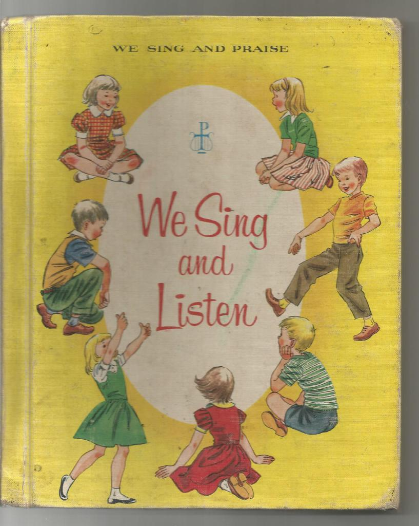 We Sing And Listen Book 2 (We Sing and Praise Music Series for Catholic Schools), Sister Cecilia, Sister John Joseph, Sister Rose Margaret