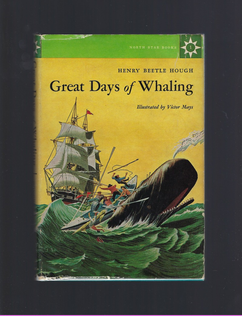 Great Days of Whaling #1 North Star Series HB/DJ, Henry Beetle Hough