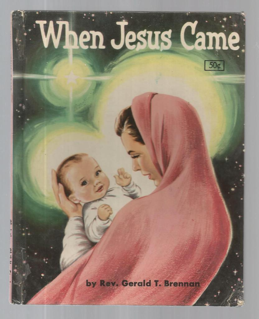 Image for When Jesus Came By Father Brennan 1956