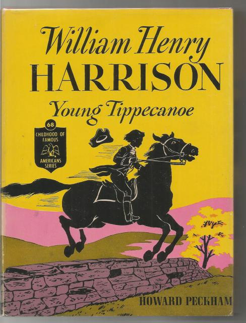 Image for William Henry Harrison Young Tippecanoe #68 Childhood of Famous Americans HB/DJ 1951