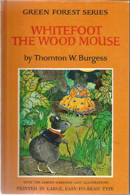 Whitefoot The Woodmouse Thornton Burgess (Green Forest Series, 3)