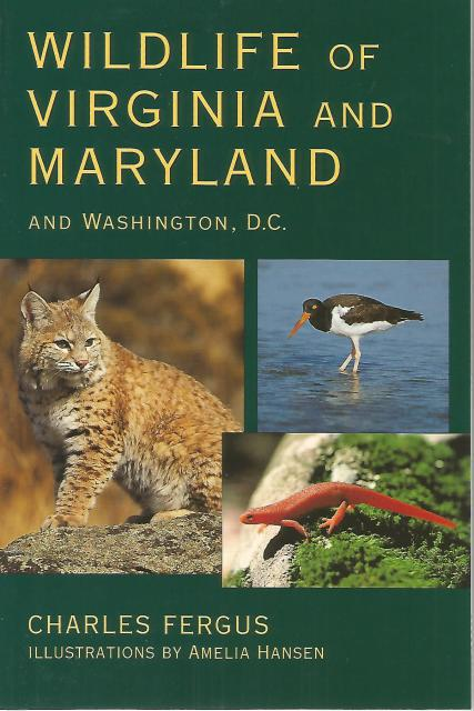 Wildlife of Virginia and Maryland: and Washington, D.C., Fergus, Charles; Hansen, Amelia [Illustrator]
