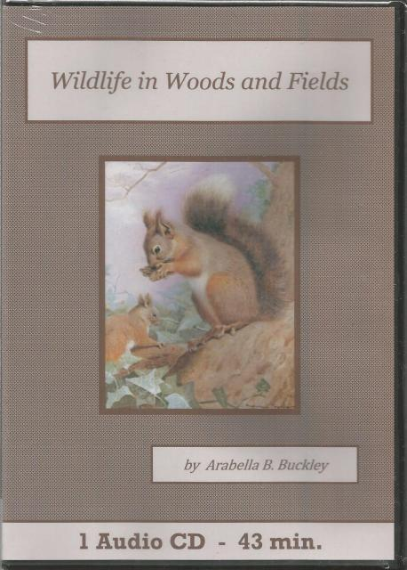 Wild Life in Woods and Fields Audiobook CD Set Arabella Buckley, Arabella B. Buckley