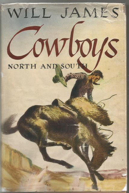 Cowboys: North and South Will James HB/DJ, Will James; Will James [Illustrator]
