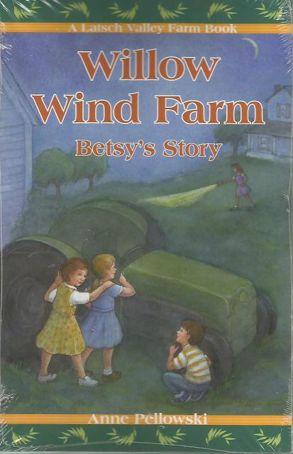 Willow Wind Farm: Betsy's Story (Latsch Valley Farm), Anne Pellowski