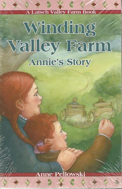Winding Valley Farm: Annie's Story (Living History Library (Bethlehem Books)), Anne Pellowski; Illustrator-Roseanne Sharpe