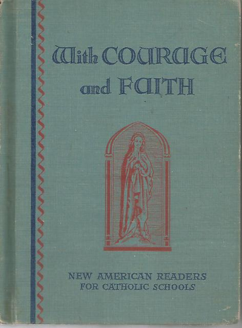 With Courage and Faith 1941 by School Sisters of Notre Dame, Sisters of Notre Dame