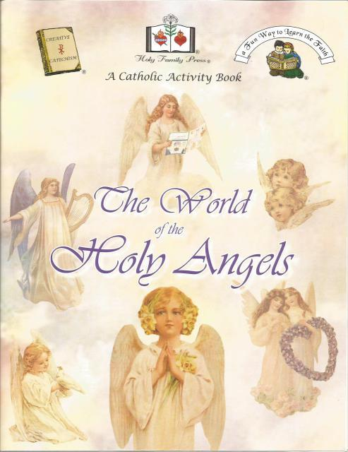 The World Of The Holy Angels A Catholic Activity Book, Editor-Holy Family Press