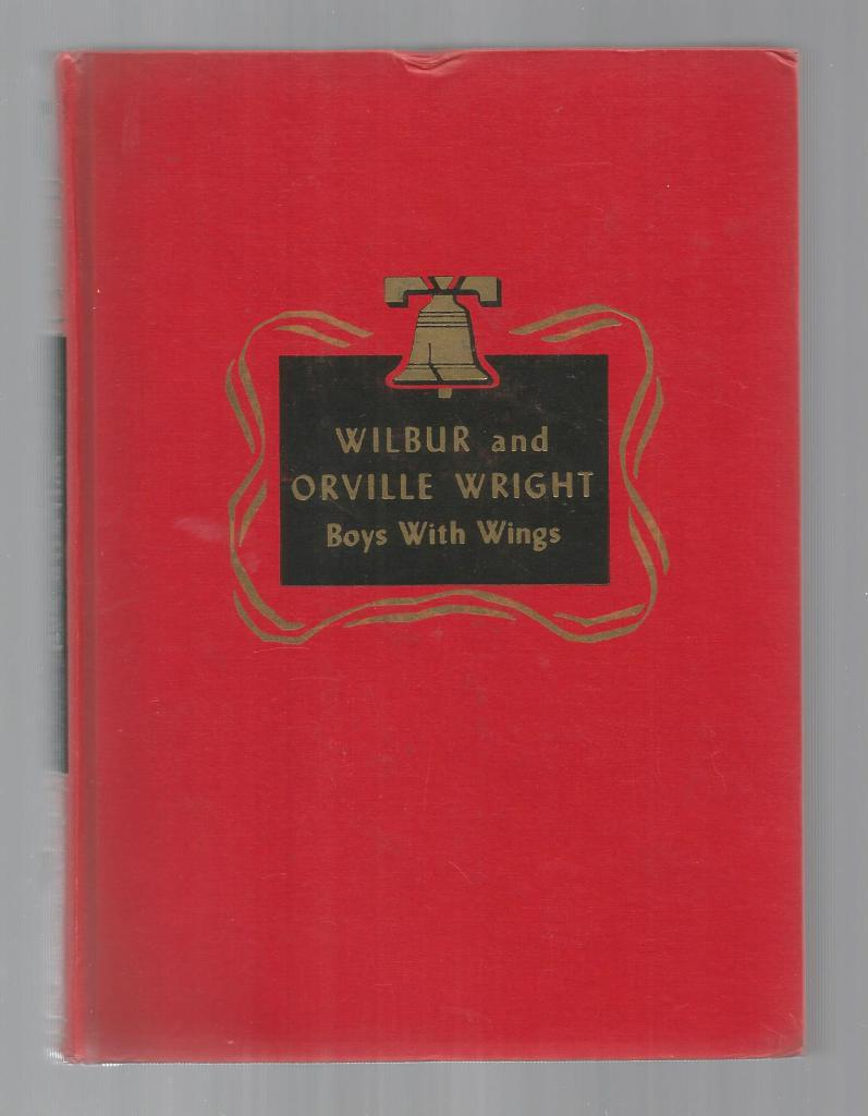 Wilbur and Orville Wright Boys with Wings Childhood of Famous Americans Spencer Press, Augusta Stevenson; Paul Laune [Illustrator]