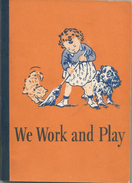 We Work And Play Dick & Jane Pre-Primer 1946 Nice!, William S. Gray, Dorothy Baruch, Elizabeth Rider Montgomery