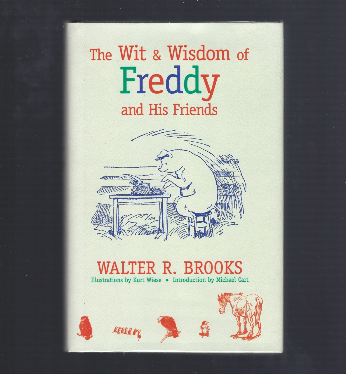 The Wit and Wisdom of Freddy (Freddy Books) 1st Printing, Brooks, Walter R.