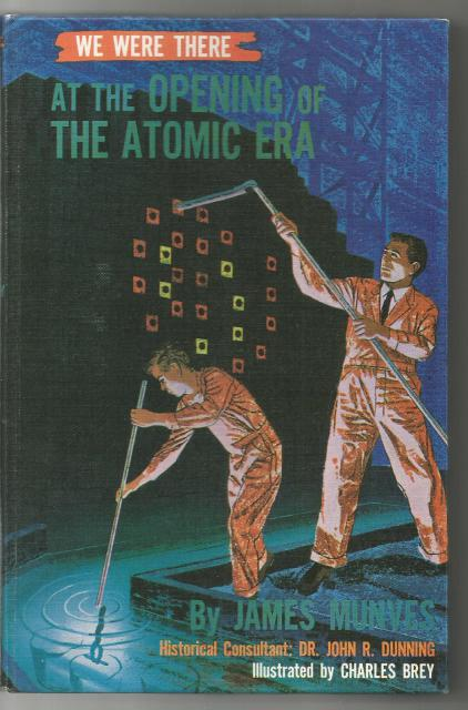 We Were There At The Opening of The Atomic Era HB/PC 1960 Very Nice!, James Munves
